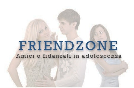 Friendzone in adolescenza
